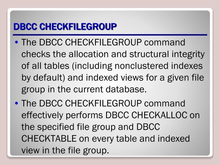 DBCC CHECKFILEGROUP