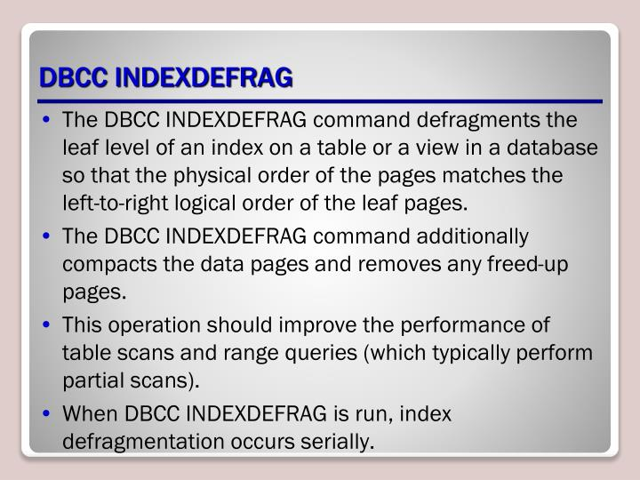 DBCC INDEXDEFRAG
