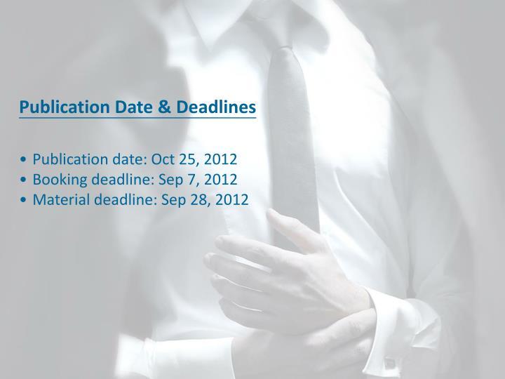 Publication Date & Deadlines