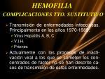 hemofilia complicaciones tto sustitutivo1