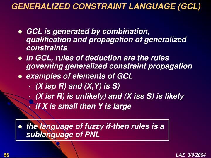 GENERALIZED CONSTRAINT LANGUAGE (GCL)