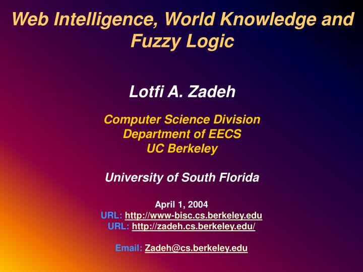 Web Intelligence, World Knowledge and Fuzzy Logic