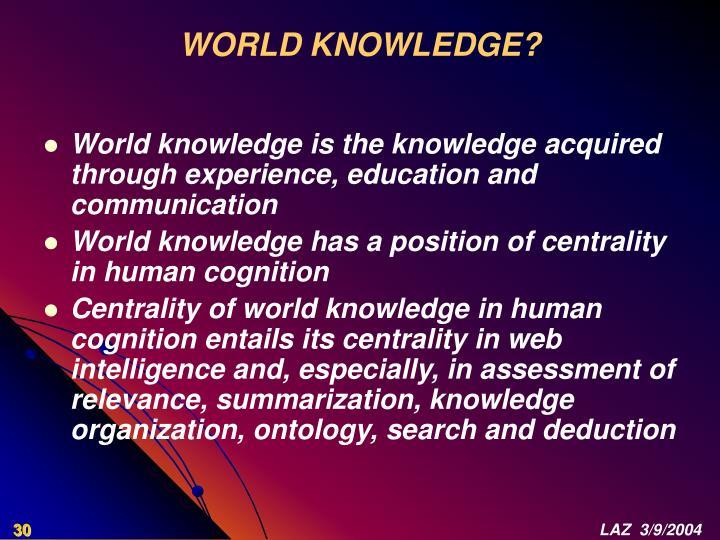 WORLD KNOWLEDGE?