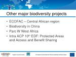 other major biodiversity projects