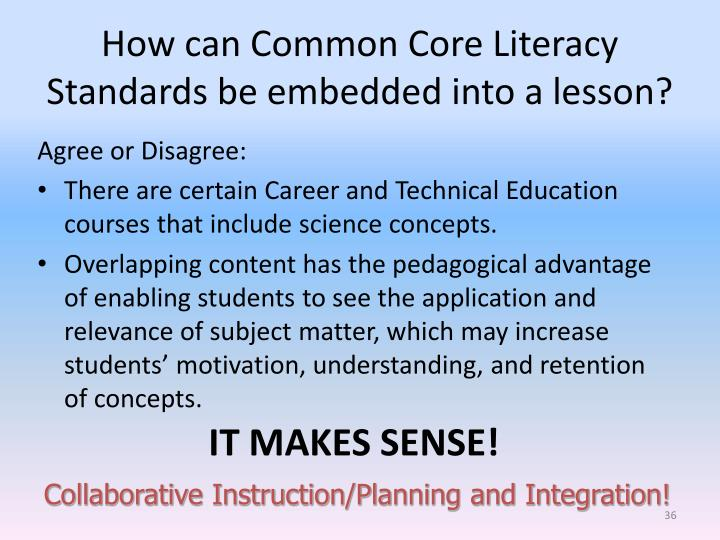 How can Common Core Literacy Standards be embedded into a lesson?