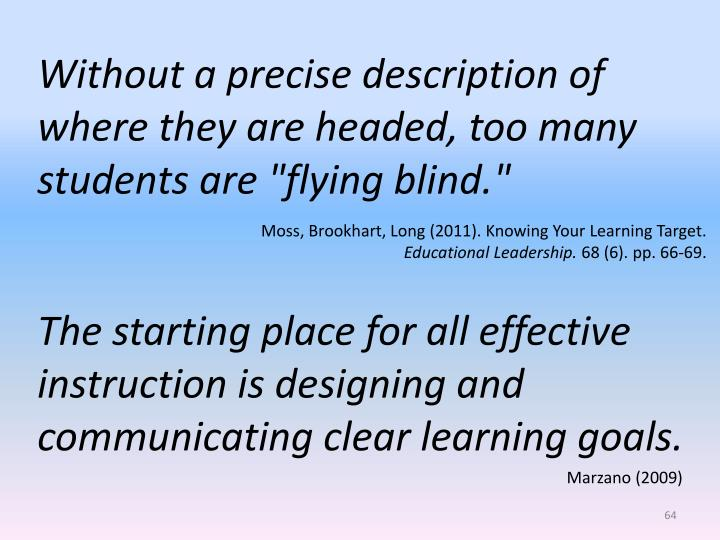 The starting place for all effective instruction is designing and communicating clear learning goals.