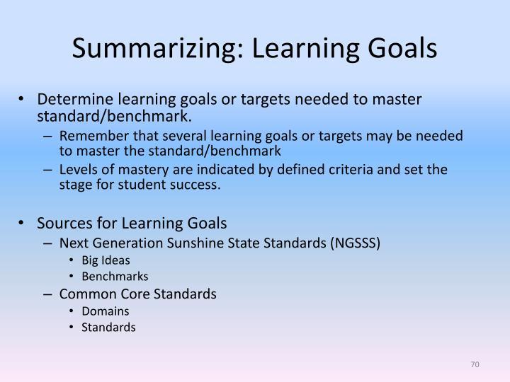 Summarizing: Learning Goals