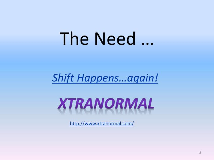 The Need …
