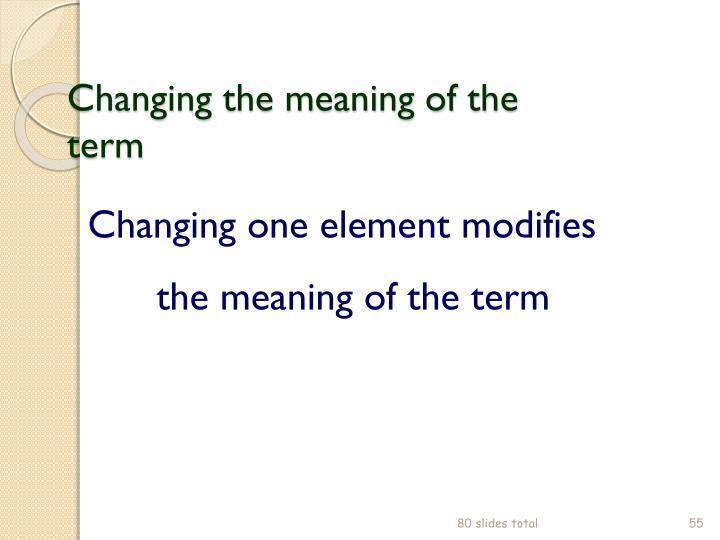 Changing the meaning of the term
