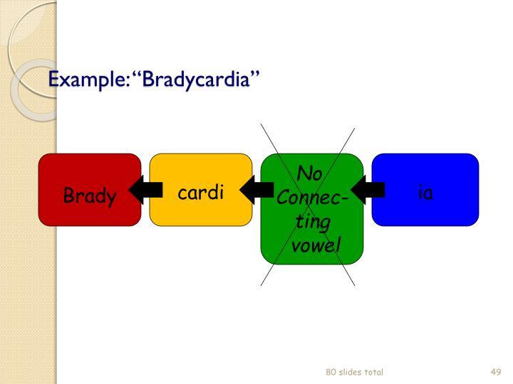 """Example: """"Bradycardia"""""""