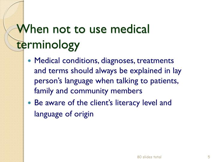 When not to use medical terminology