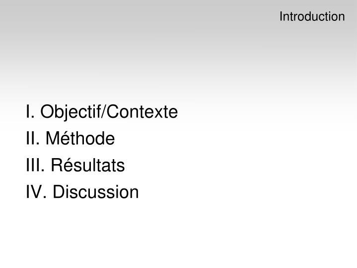 I. Objectif/Contexte