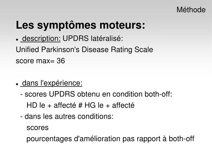 Les symptômes moteurs: