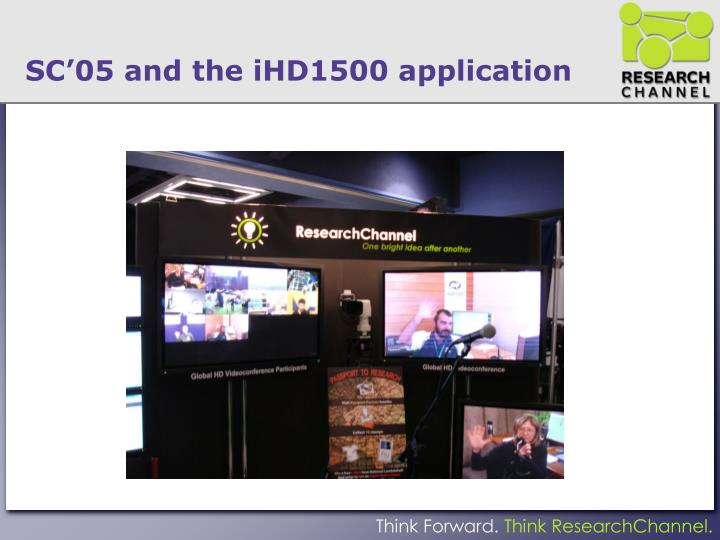 SC'05 and the iHD1500 application