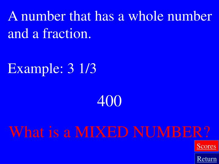 A number that has a whole number and a fraction.