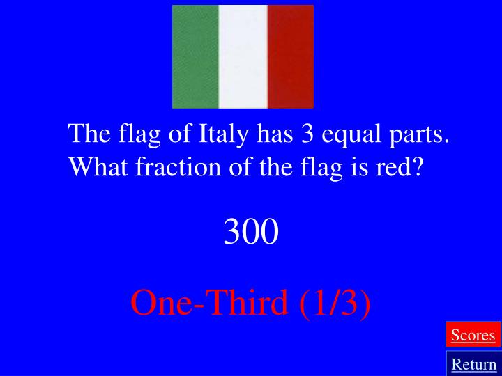 The flag of Italy has 3 equal parts.