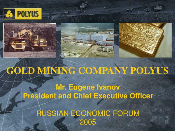 GOLD MINING COMPANY POLYUS