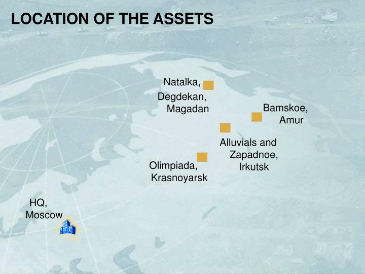 LOCATION OF THE ASSETS