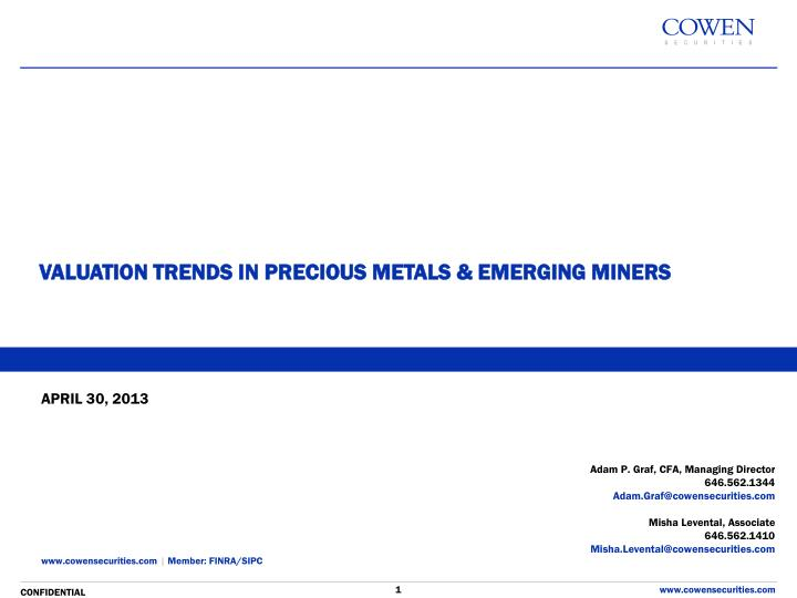 VALUATION TRENDS IN PRECIOUS METALS & EMERGING MINERS