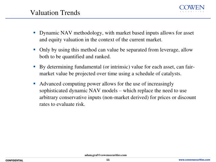 Dynamic NAV methodology, with market based inputs allows for asset and equity valuation in the context of the current market.