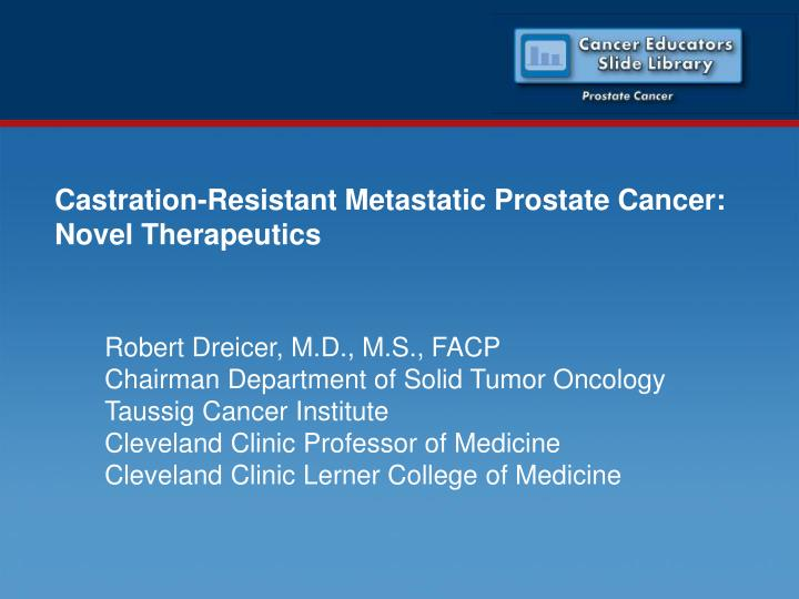 Castration resistant metastatic prostate cancer novel therapeutics