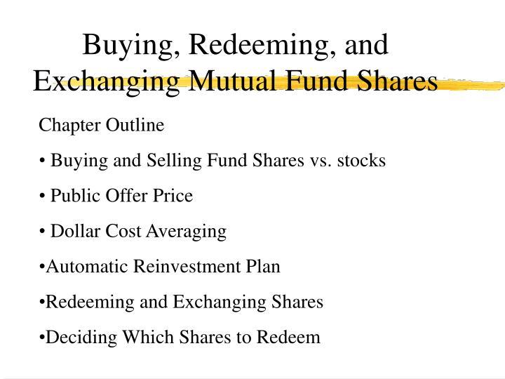 Buying, Redeeming, and Exchanging Mutual Fund Shares