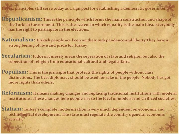 His six principles still serve today as a sign post for establishing a democratic government: