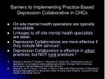 barriers to implementing practice based depression collaborative in chcs