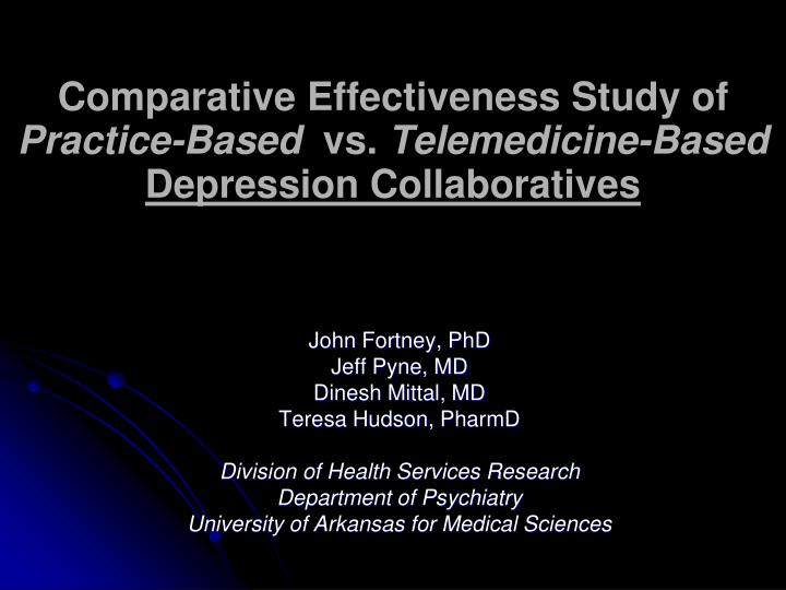 Comparative effectiveness study of practice based vs telemedicine based depression collaboratives