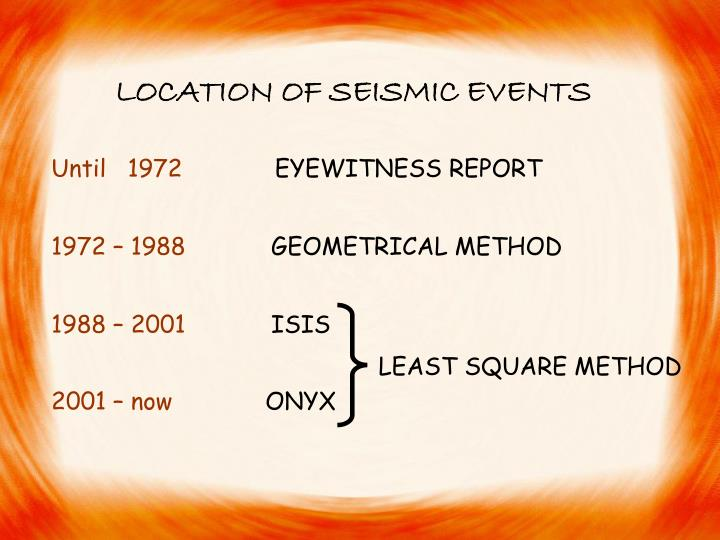 LOCATION OF SEISMIC EVENTS