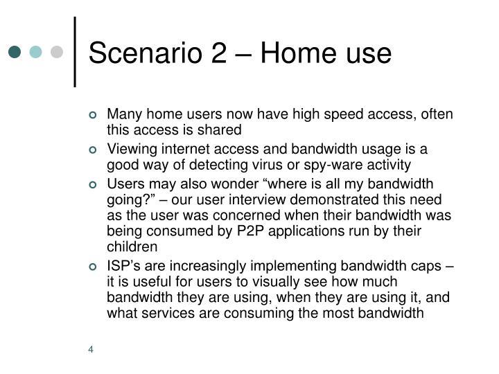 Scenario 2 – Home use