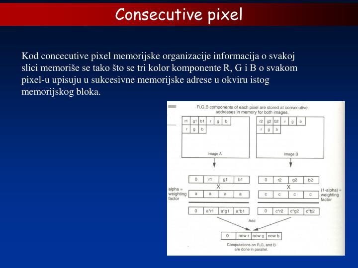 Consecutive pixel