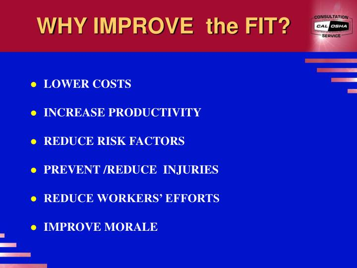 WHY IMPROVE  the FIT?
