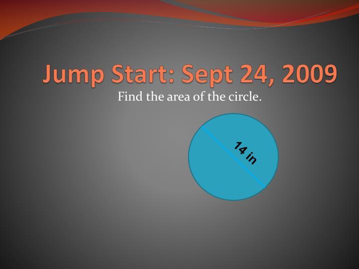Jump Start: Sept 24, 2009