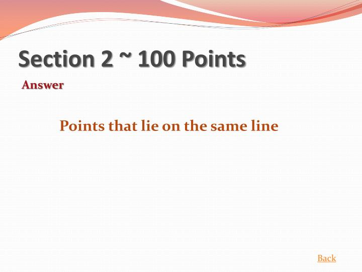 Section 2 ~ 100 Points