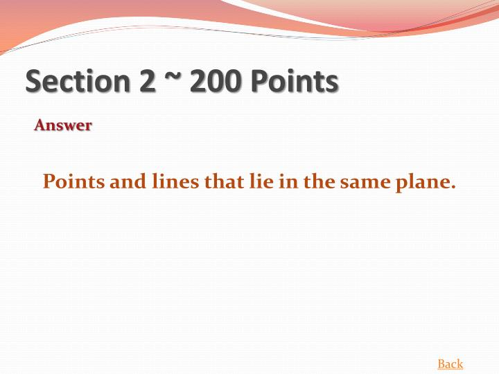 Section 2 ~ 200 Points
