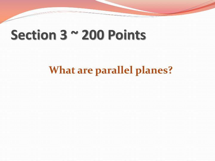Section 3 ~ 200 Points