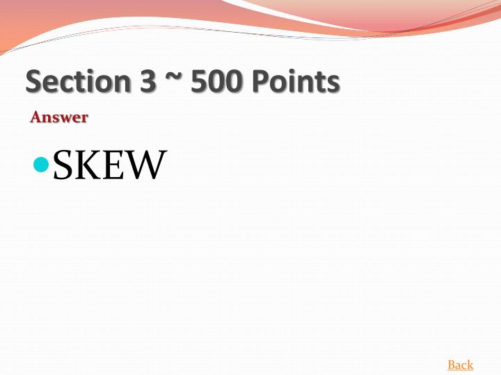 Section 3 ~ 500 Points
