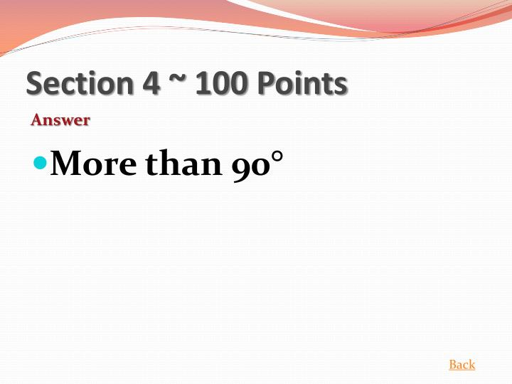 Section 4 ~ 100 Points