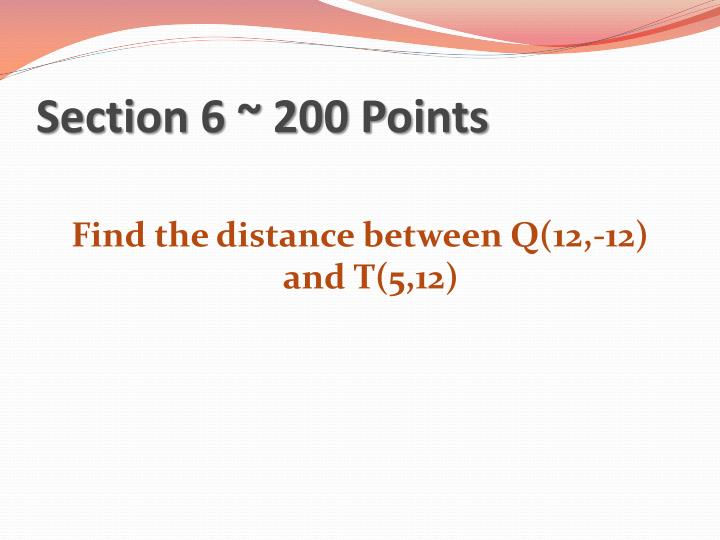 Section 6 ~ 200 Points