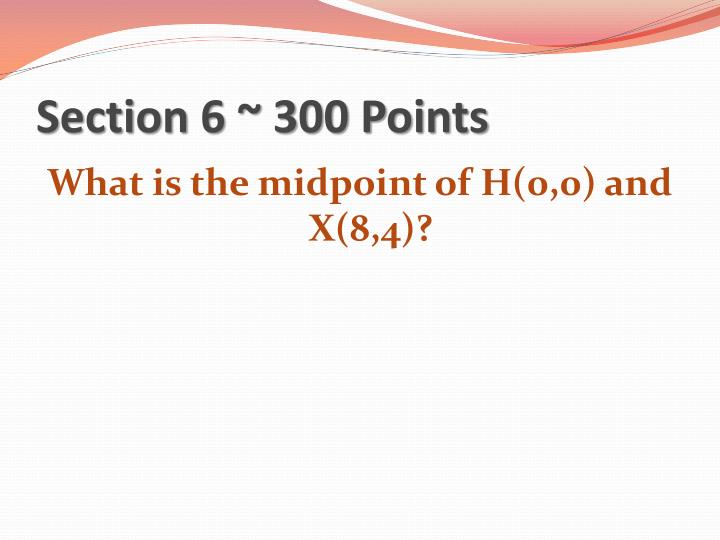 Section 6 ~ 300 Points
