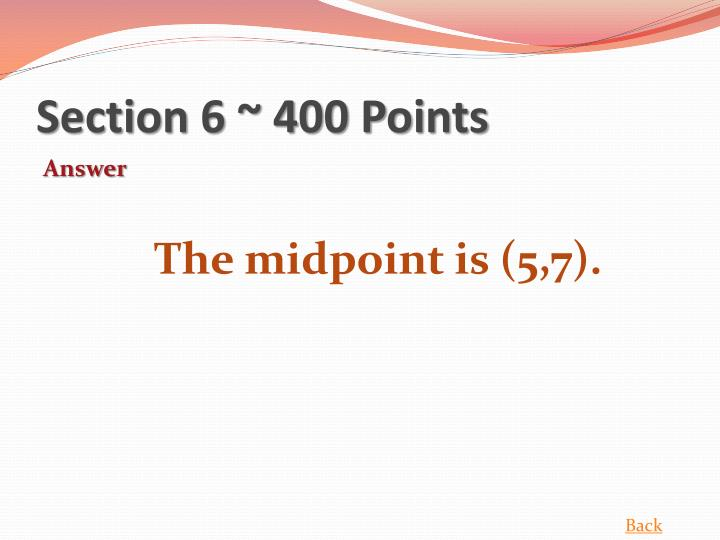 Section 6 ~ 400 Points