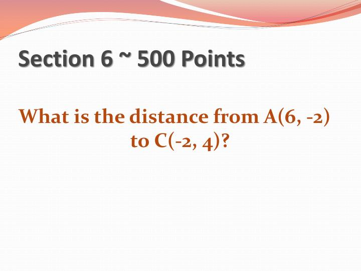 Section 6 ~ 500 Points
