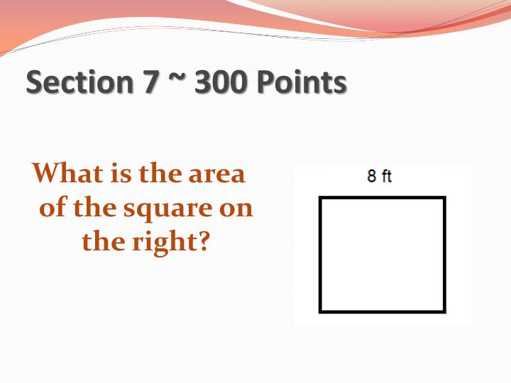 Section 7 ~ 300 Points