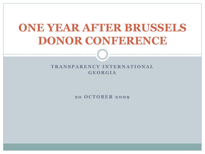 ONE YEAR AFTER BRUSSELS DONOR CONFERENCE
