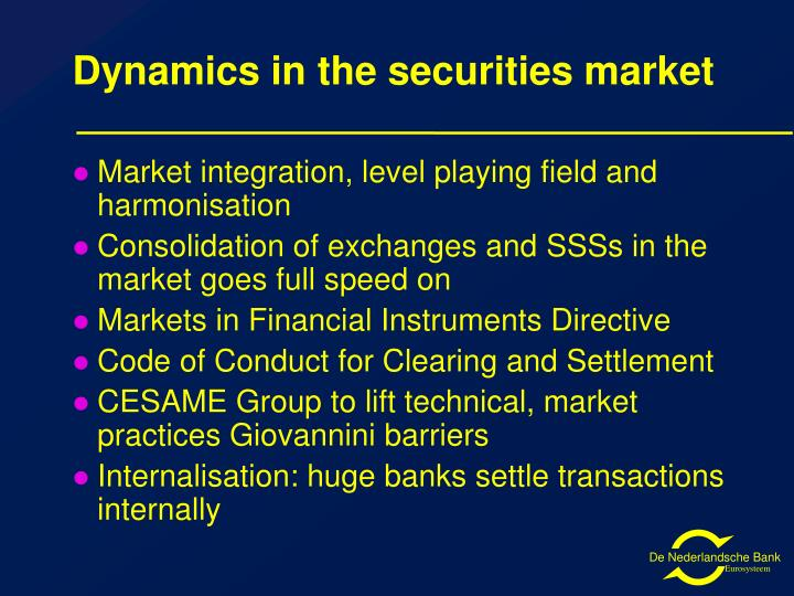 Dynamics in the securities market