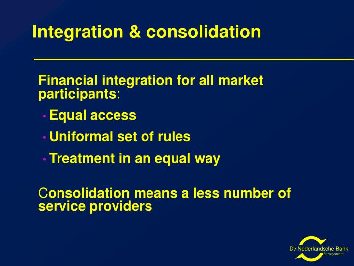 Integration & consolidation