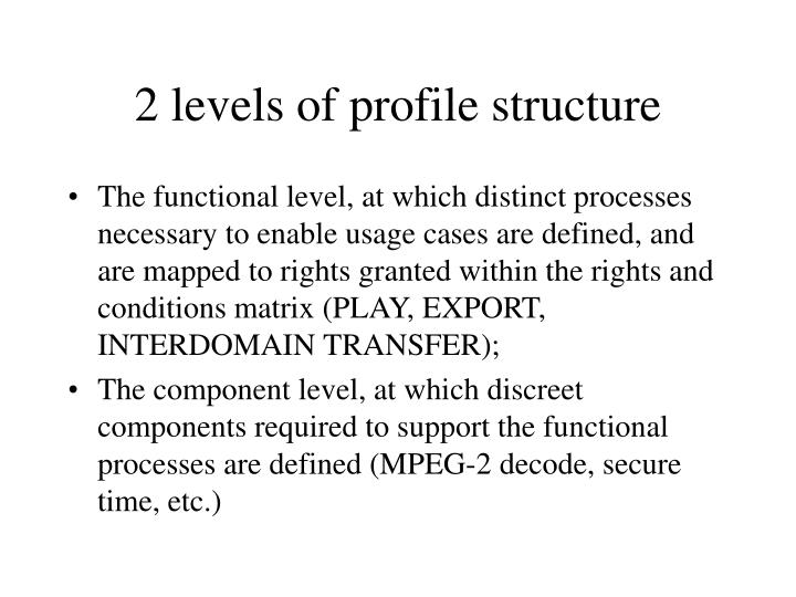 2 levels of profile structure