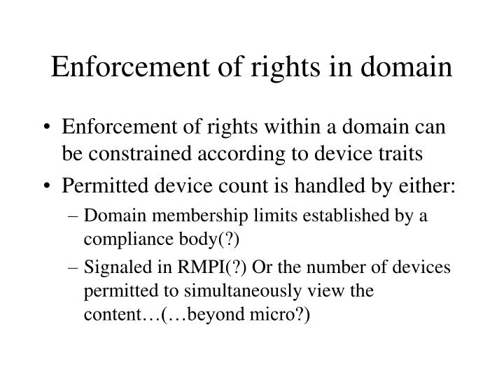 Enforcement of rights in domain