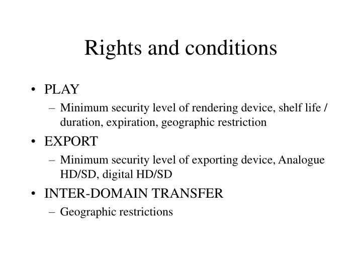 Rights and conditions